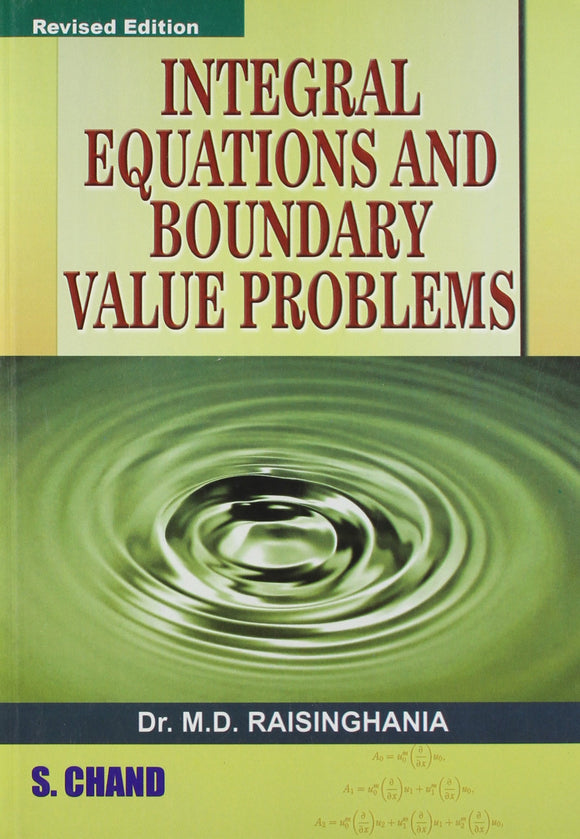 Integral Equations and Boundary Value Problems by M D Raisinghania (Author) - ey-estopper