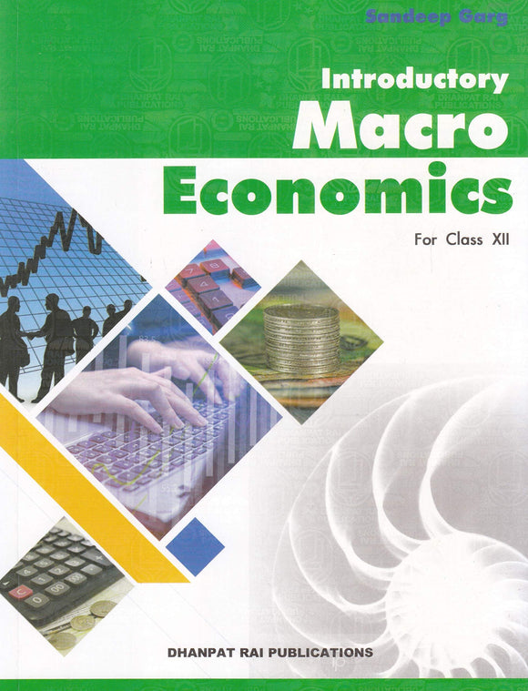 Introductory Macro Economics for Class 12 by Sandeep Garg (2019-2020 Session) Paperback – 2019 by Sandeep Garg - ey-estopper