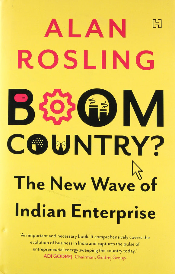 Boom Country: The New Wave of Indian Enterprise Hardcover – 22 May 2017 by Alan Rosling - ey-estopper