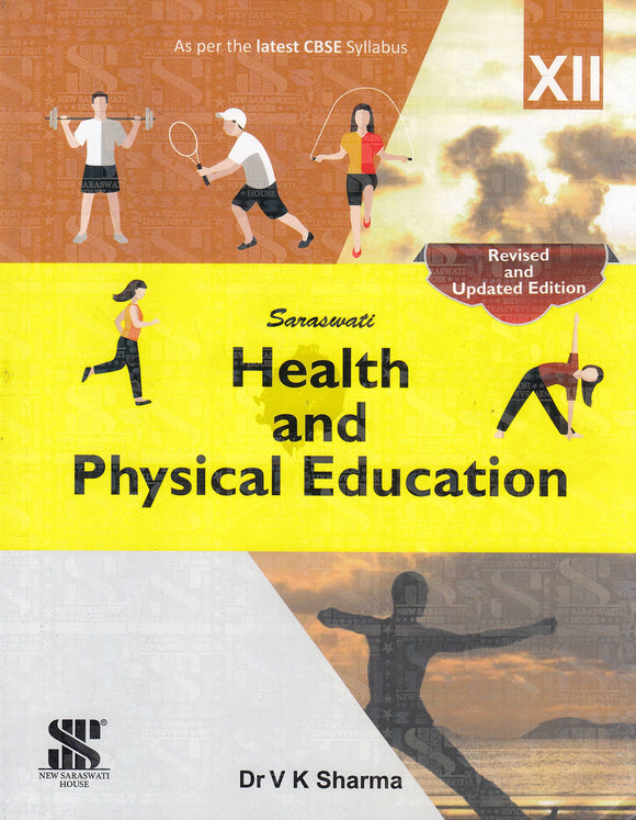 New Saraswati Health and Physical Education Class 12: Educational Book Perfect Paperback – 2018 by V.K. Sharma - ey-estopper