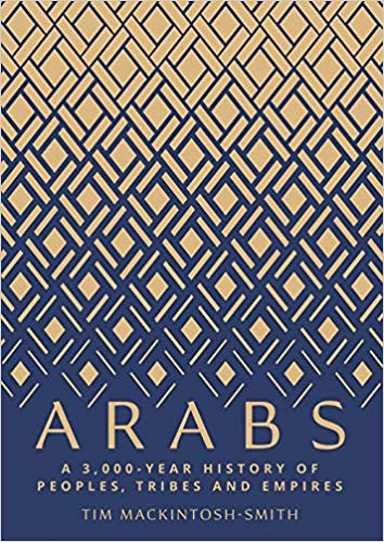 Arabs – A 3,000–Year History of Peoples, Tribes and Empires - ey-estopper