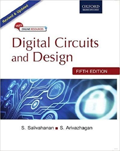 DIGITAL CIRCUITS AND DESIGN PAPERBACK – MAR 2018 BY S. SALIVAHANAN (AUTHOR), S. ARIVAZHAGAN (AUTHOR) - ey-estopper