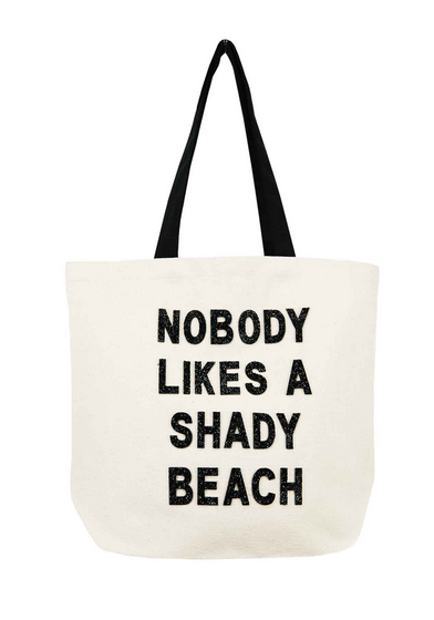 Canvas Tote: NOBODY LIKES A SHADY BEACH