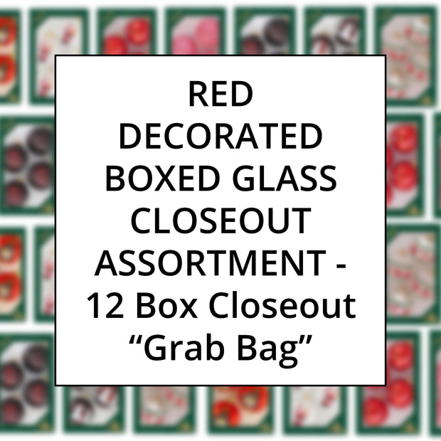 Red Color Family Decorated Boxed Glass, Grab Bag Closeout Assortment, 12 Boxes