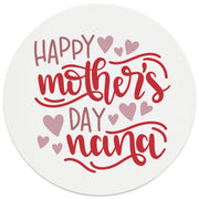 "4"" Round Ceramic Coasters - Happy Mothers Day Nana, 4/Box, 2/Case, 8 Pieces"