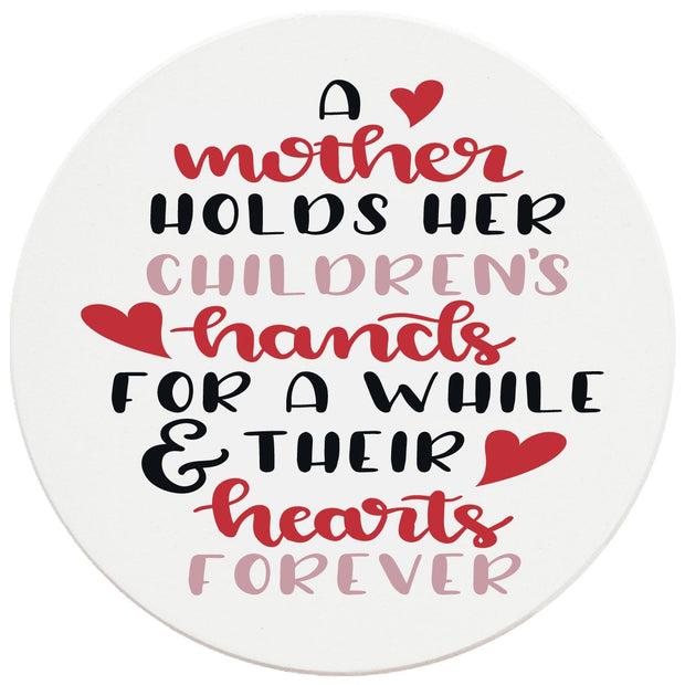 "4"" Round Ceramic Coasters - Mother Holds Her Childrens Hearts Forever, 4/Box, 2/Case, 8 Pieces"