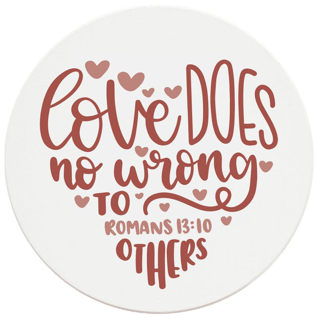 "4"" Round Ceramic Coasters - Love Does No Wrong To Others, 4/Box, 2/Case, 8 Pieces"