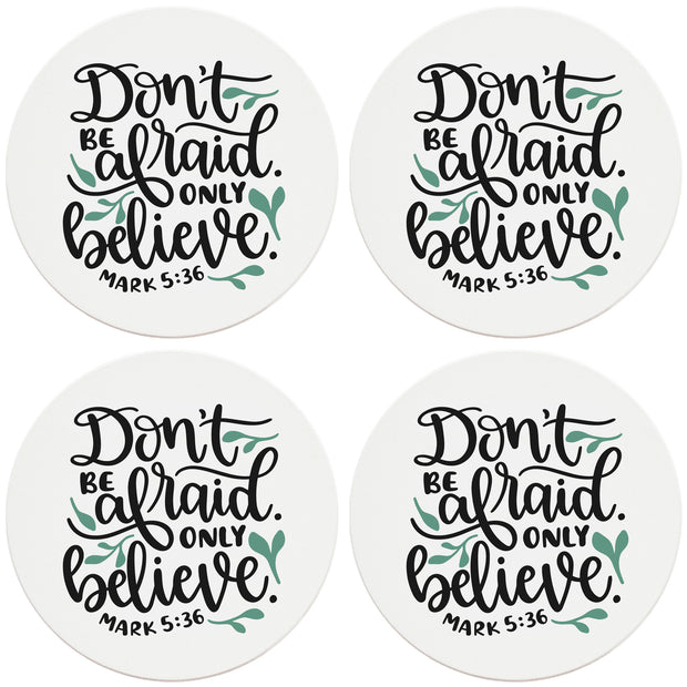 "4"" Round Ceramic Coasters - Don't Be Afraid Only Believe, 4/Box, 2/Case, 8 Pieces"