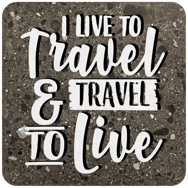 "4"" Square Black Stone Coaster - I Live To Travel & Travel To Live, 2 Sets of 4, 8 Pieces - Christmas by Krebs Wholesale"