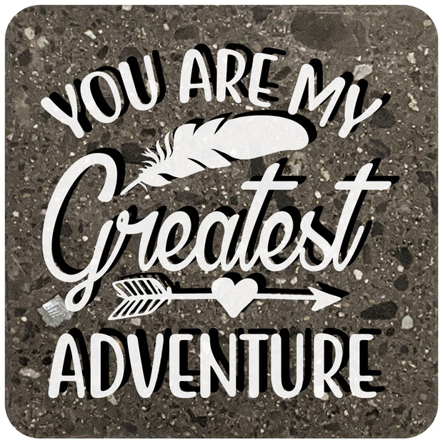"4"" Square Black Stone Coaster - You Are My Greatest Adventure, 2 Sets of 4, 8 Pieces - Christmas by Krebs Wholesale"