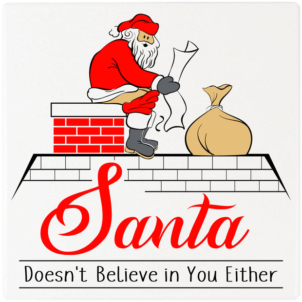 "4"" Square Cermaic Christmas Humor Coaster Set, Santa Doesn't Believe In You Either, 2 Sets of 4, 8 Pieces - Christmas by Krebs Wholesale"