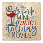 "4"" Absorbent Stone Christmas Drink Coasters, Lets Drink Wine And Watch Holiday Movies, 2 Sets of 4, 8 Pieces - Christmas by Krebs Wholesale"