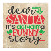"4"" Absorbent Stone Christmas Drink Coasters, Dear Santa It's Actually A Funny Story, 2 Sets of 4, 8 Pieces - Christmas by Krebs Wholesale"