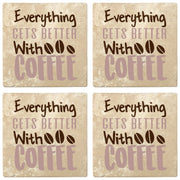"4"" Absorbent Stone Coffee Gift Coasters, Everything Get's Better With Coffee, 2 Sets of 4, 8 Pieces"