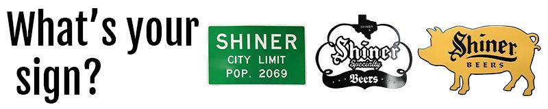 Browse Shiner signs and decor
