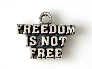 Freedom is Not Free Charm