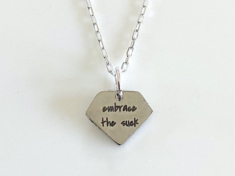 Embrace the Suck Necklace