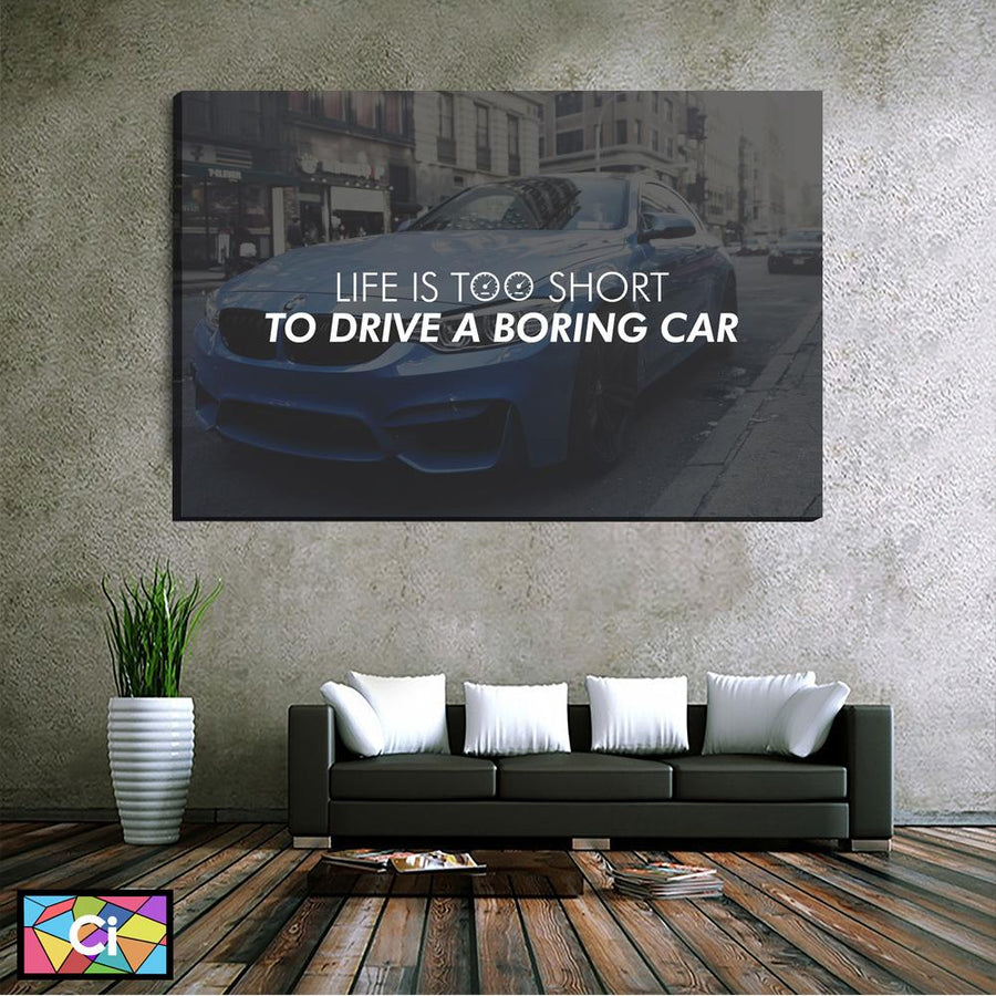 Life Is Too Short To Drive A Boring Car Canvas Wall Art - Canvas Insider™️