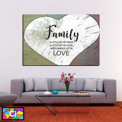 Loud Crazy Family Love Canvas Wall Art - Canvas Insider™️