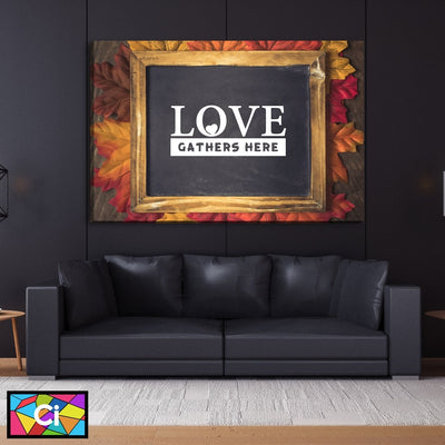 Love Gathers Here Canvas Wall Art - Canvas Insider™️