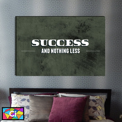 Success & Nothing Less Motivational Canvas Wall Art - Canvas Insider™️