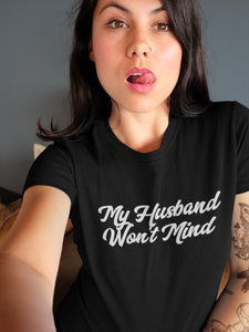 My Husband Won't Mind Hotwife Cuckolding Swinger Short-Sleeve Unisex T-Shirt - Cuck and Bull Shop