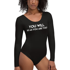 You Will Do As You Are Told BDSM BDLG Kink Lifestyle Womens Long Sleeved Body Suit