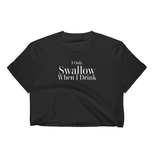 I Only Swallow When I Drink Cuckolding Couples Womens Short Sleve Cropped Top Shirt