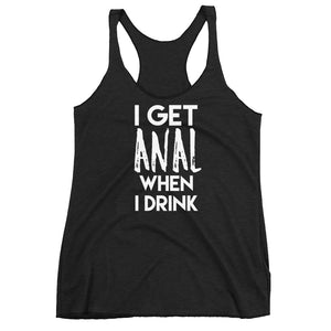 I Get Anal When I Drink Cuckolding Couples Womens Racerback Tank Top