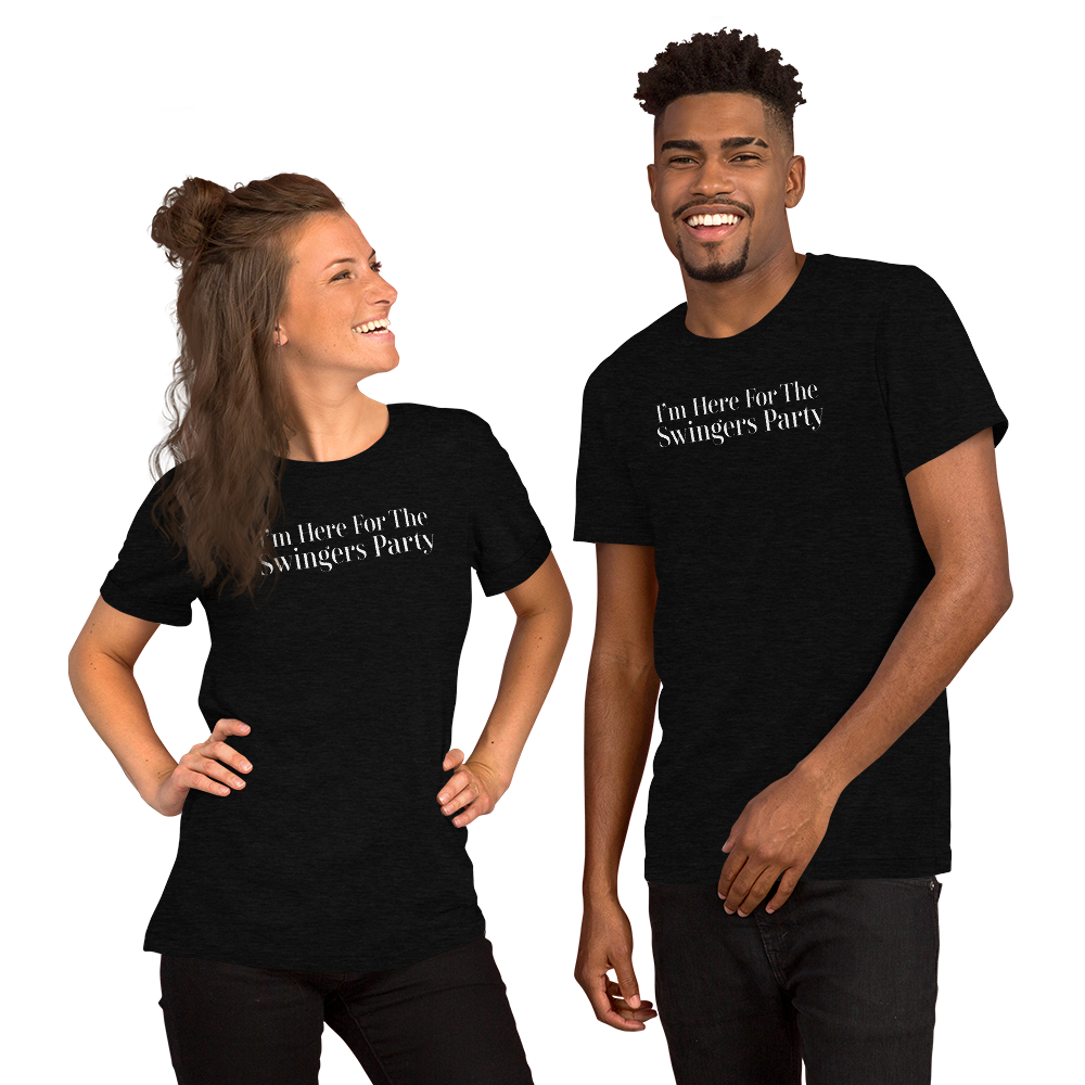 I'm Here For The Swingers Party Short-Sleeve Unisex T-Shirt - Cuck and Bull Shop