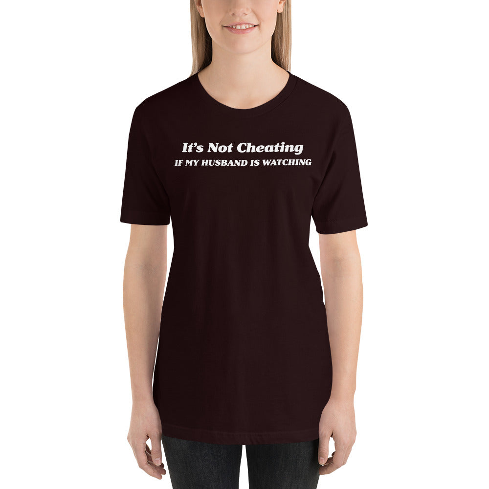 It's Not Cheating If My Husband Is Watching Short-Sleeve Unisex T-Shirt - Cuck and Bull Shop