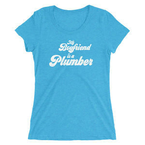 My Boyfriend is a Plumber Ladies' short sleeve t-shirt - Cuck and Bull Shop