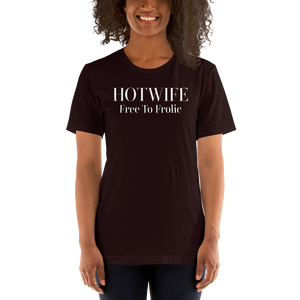 Hotwife Free to Frolic Cuckolding Lifestyle Short-Sleeve Unisex T-Shirt - Cuck and Bull Shop