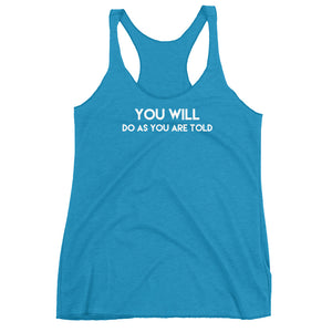 You Will Do As You Are Told BDSM BDLG Kink Lifestyle Womens Racerback Tank Top