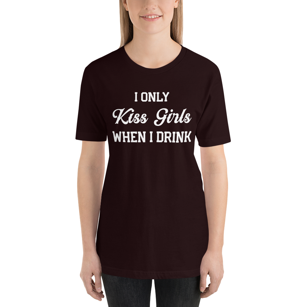 I Only Kiss Girls When I Drink Swinger Open Relationship Lesbian Bi Sexual Short-Sleeve Unisex T-Shirt - Cuck and Bull Shop