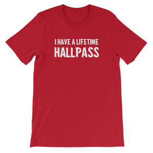 I Have A Lifetime Hallpass Unisex Short Sleeve T-Shirt