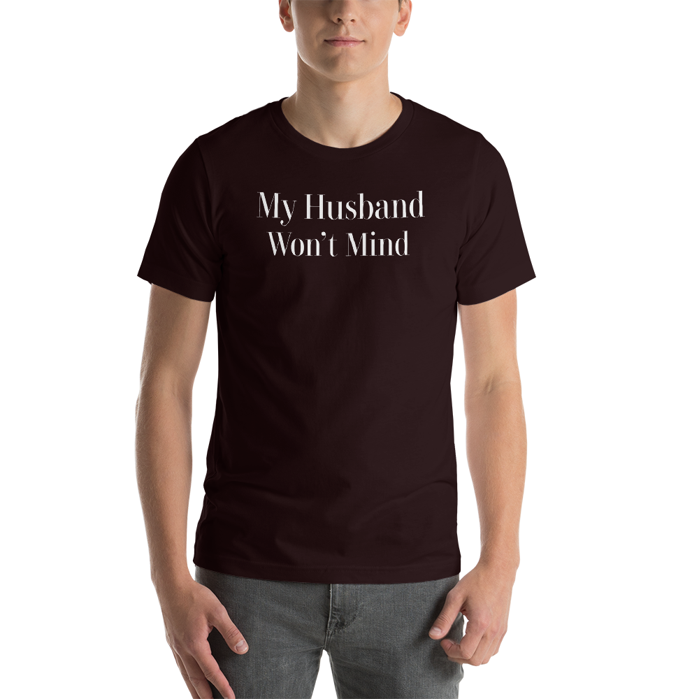 My Husband Won't Mind Hotwife Cuckolding Couples Swinger Lifestyle Short-Sleeve Unisex T-Shirt - Cuck and Bull Shop