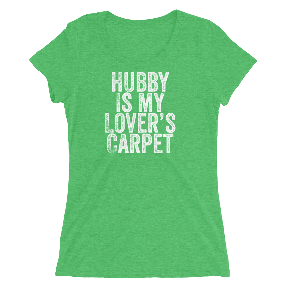 Hubby is My Lover's Carpet Ladies' short sleeve t-shirt