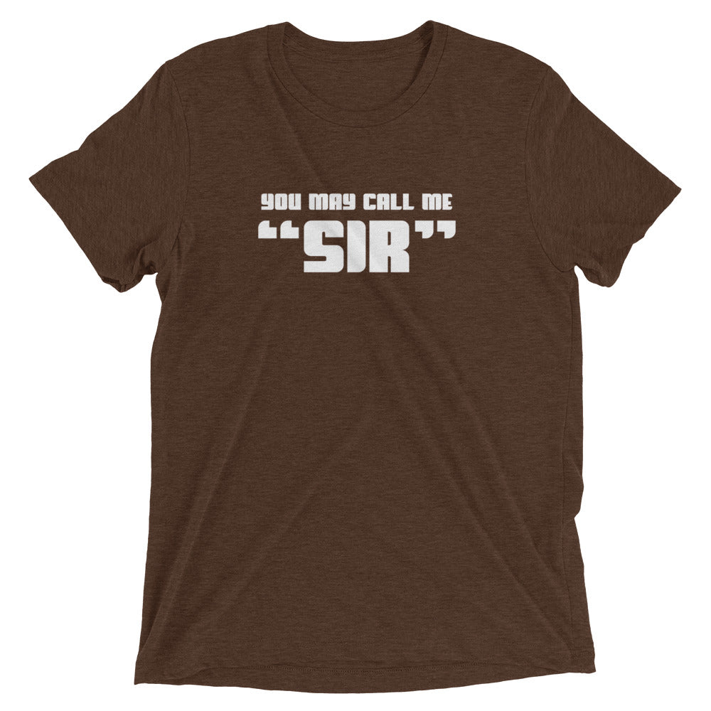 "You May Call Me ""SIR"" Mens Short sleeve t-shirt"