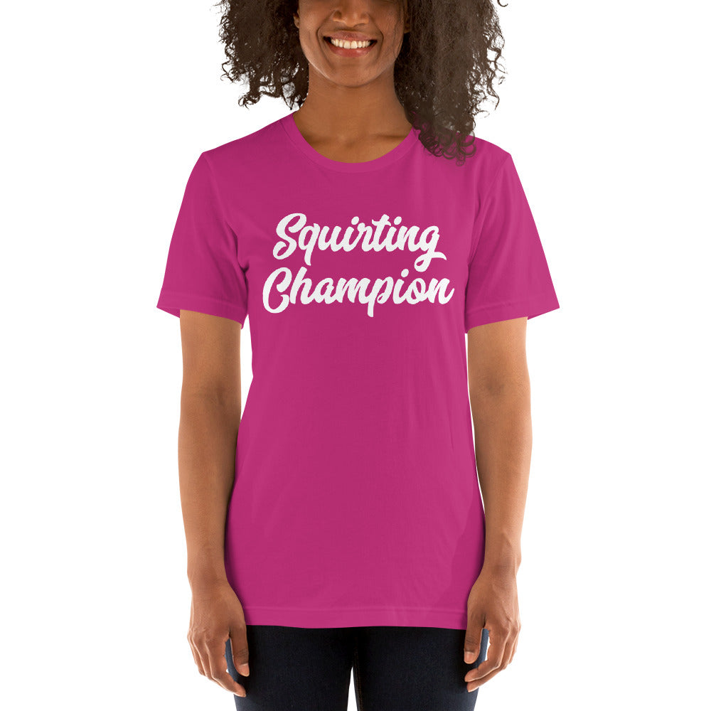 Squirting Champion Funny Shirt for Women Who Love to Squirt Short-Sleeve Unisex T-Shirt - Cuck and Bull Shop