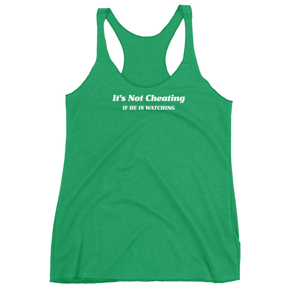 Its Not Cheating If He Is Watching Cuckolding Women's Womens Racerback Tank Top