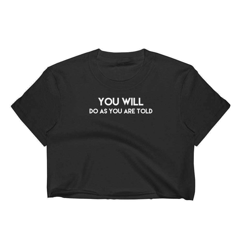 You Will Do As You Are Told BDSM BDLG Kink Lifestyle Womens Short Sleve Cropped Top Shirt