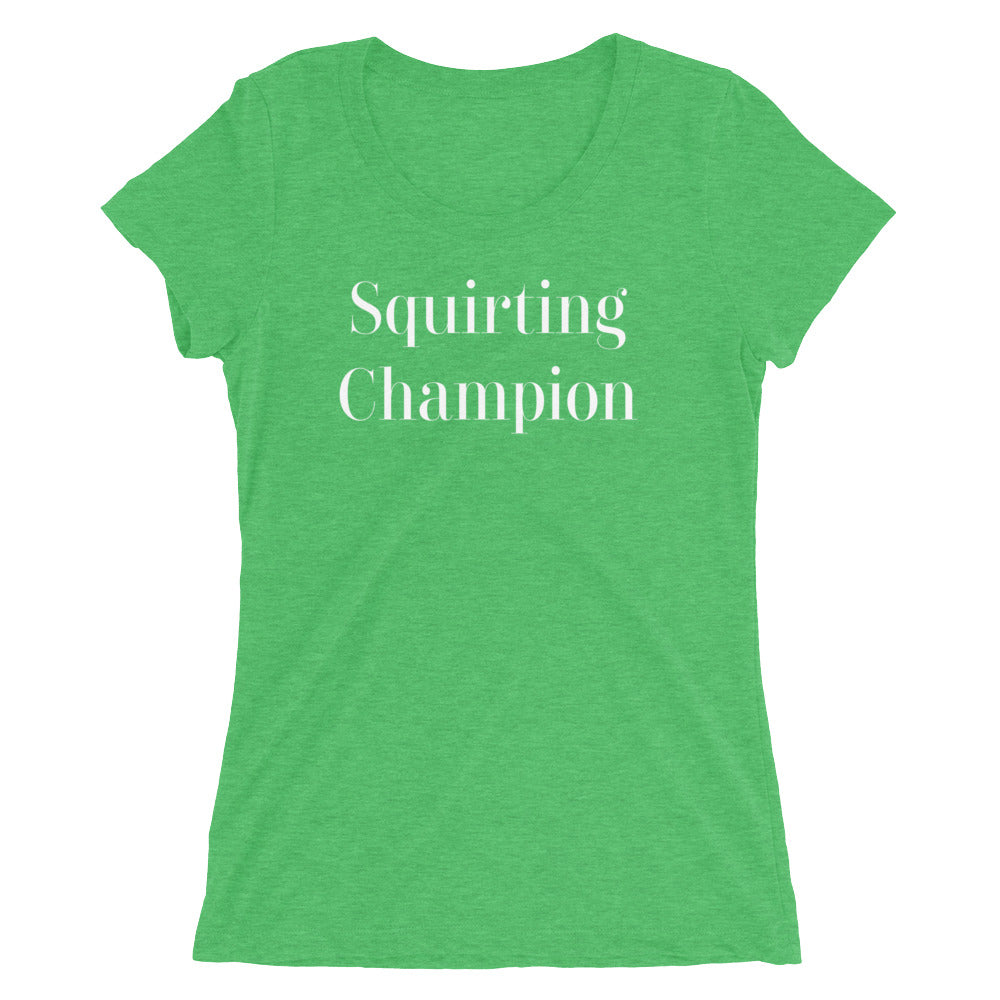 Squirting Champion Cam Girl Ladies' short sleeve t-shirt - Cuck and Bull Shop