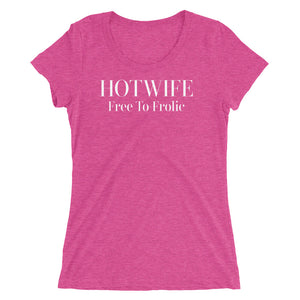 Hotwife Free to Frolic Ladies' short sleeve t-shirt - Cuck and Bull Shop