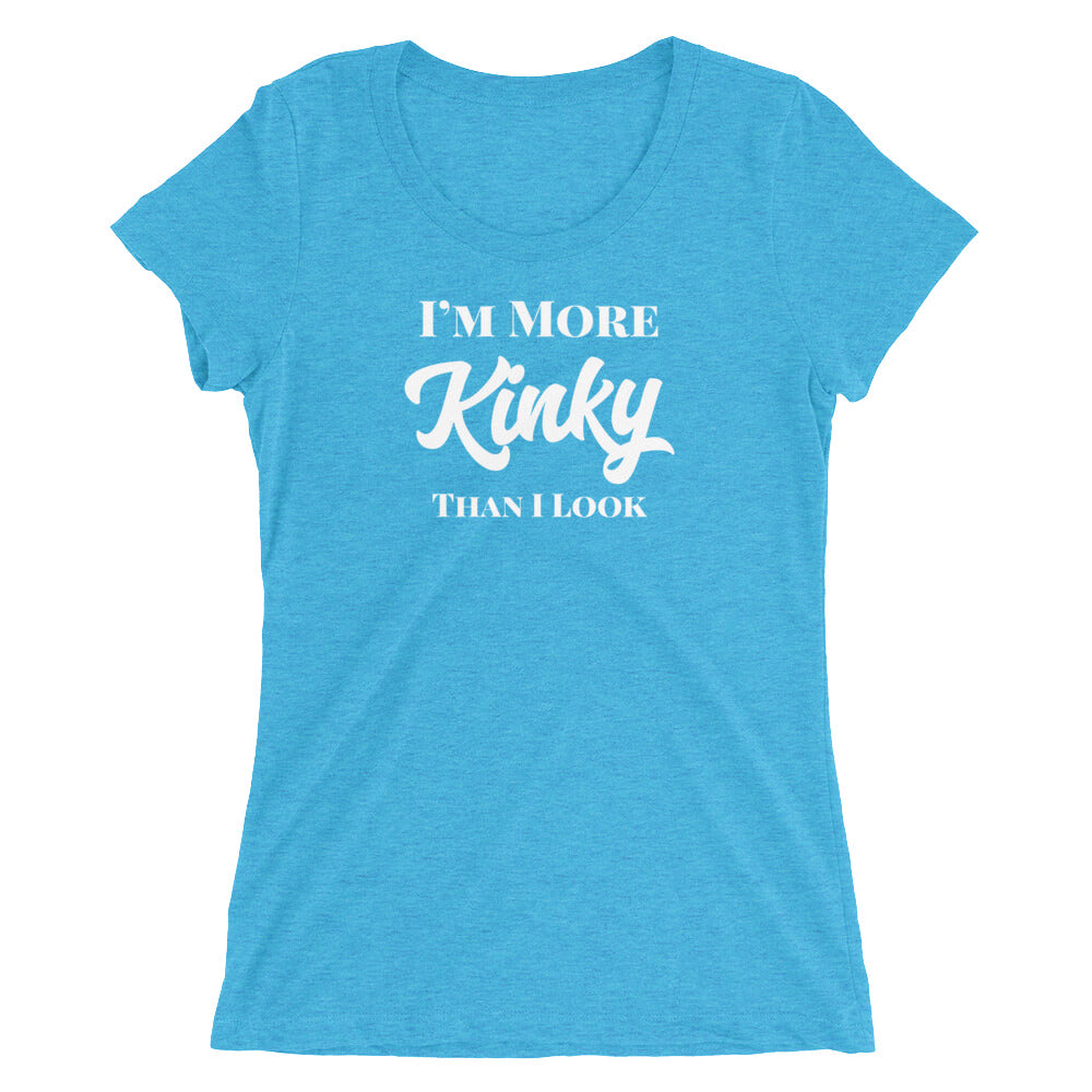 I'm More Kinky Than I Look Playful Ladies' short sleeve t-shirt - Cuck and Bull Shop