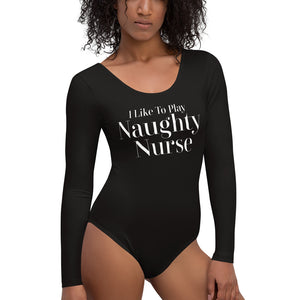 I Like To Play Naughty Nurse Cuckolding Couples  Womens Long Sleeved Body Suit