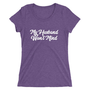 My Husband Won't Mind Script Style Ladies' short sleeve t-shirt - Cuck and Bull Shop