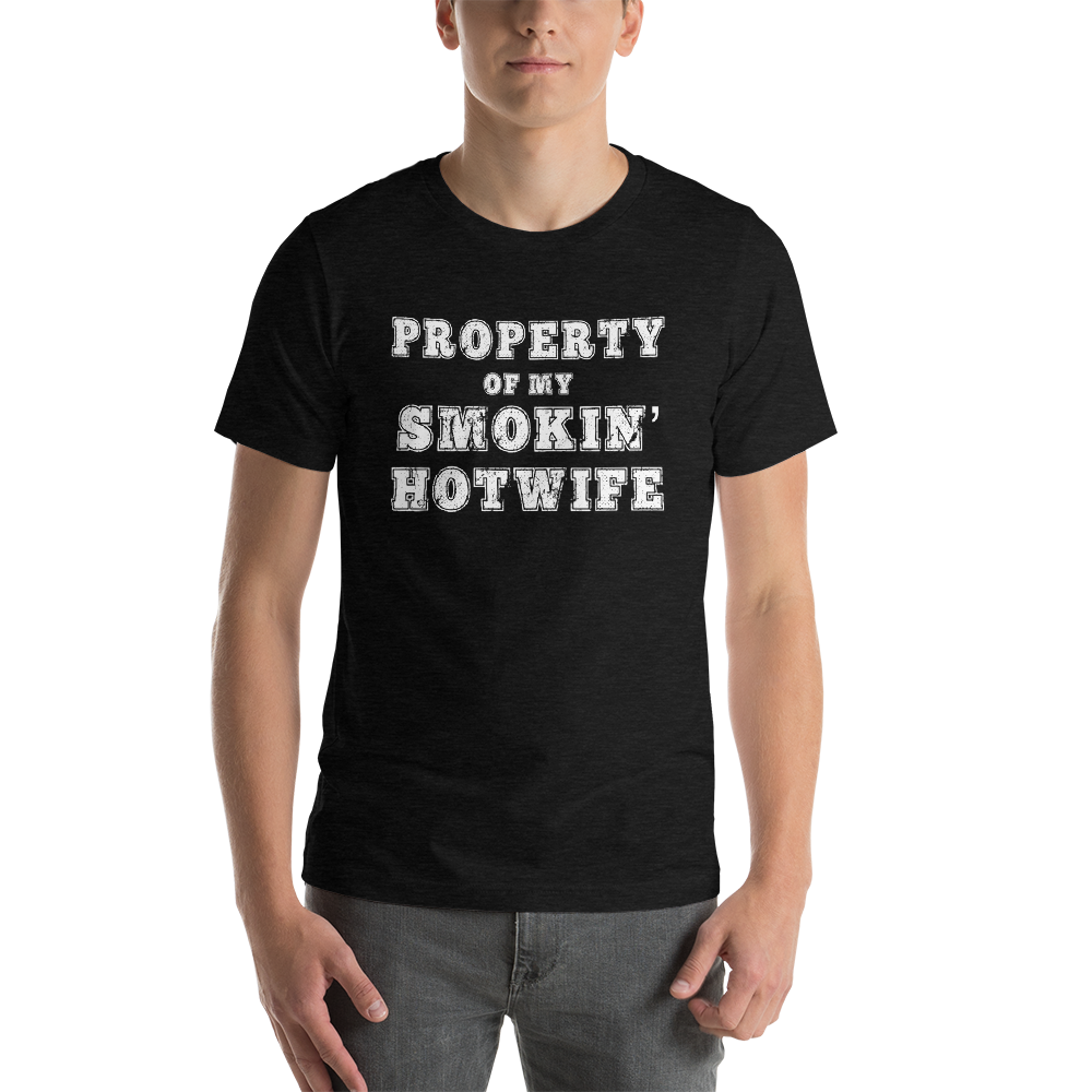 Property of my Smokin' Hotwife Short-Sleeve Unisex T-Shirt - Cuck and Bull Shop