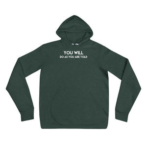 You Will Do As You Are Told BDSM BDLG Kink Lifestyle Unisex Pullover Hooded Sweatshirt