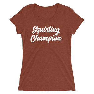 Squirting Champion Fun Cam Girl Playful Ladies' short sleeve t-shirt - Cuck and Bull Shop